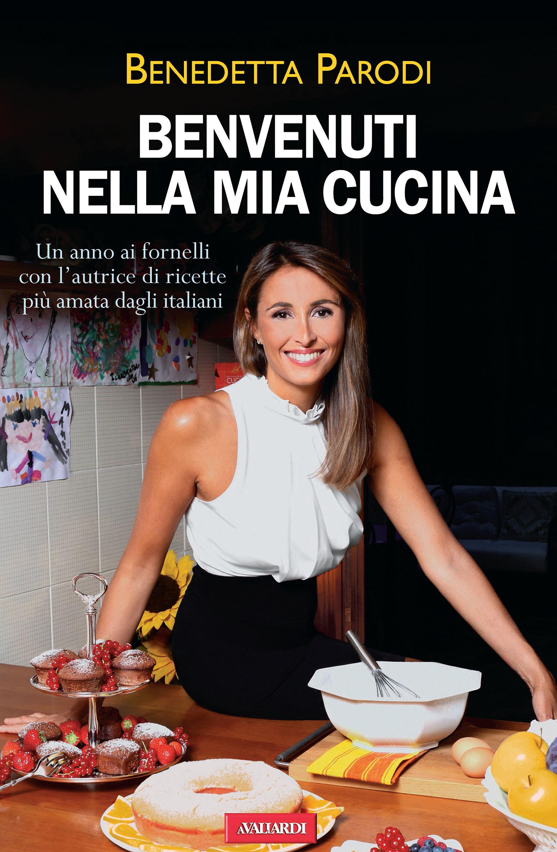 un anno ai fornelli con l'autrice di ricette più amata dagli ... - Ricette Di Cucina Benedetta Parodi
