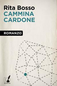 Cammina Cardone - di Rita Bosso