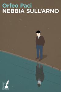 Nebbia sull'Arno di Orfeo Paci -