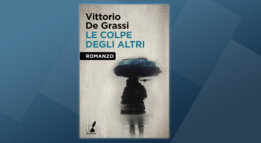 Intervista a Vittorio De Grassi autore di Le colpe degli altri: ebook n. 1 su IBS e Kobo, n. 2 Amazon n.3 su Book Republic a 1 settimana dall'uscita