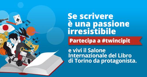 Partecipa a #Twincipit e vivi il Salone Internazionale del libro di Torino da protagonista!