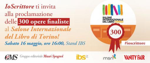 Appuntamento a Torino per conoscere le 300 opere finaliste del Torneo Letterario IoScrittore
